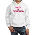Maid of Dishonor Hooded Sweatshirt