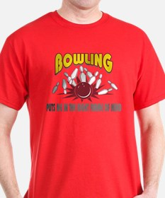 Bowling Puts Me In The Right Frame Of Mind T-Shirt