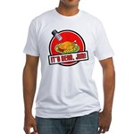 It's Dead Jim Fitted T-Shirt