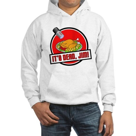 It's Dead Jim Hooded Sweatshirt
