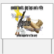 Navy What Does Your Sister Wear Yard Sign