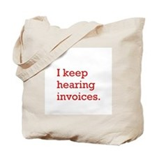 Hearing Invoices Tote Bag