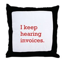 Hearing Invoices Throw Pillow