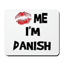 Kiss Me I'm Danish Mousepad