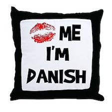 Kiss Me I'm Danish Throw Pillow