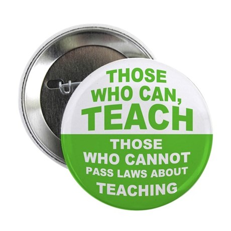 "Those Who Can Teach 2.25"" Button (10 pack)"