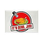 It's Dead Jim Rectangle Magnet