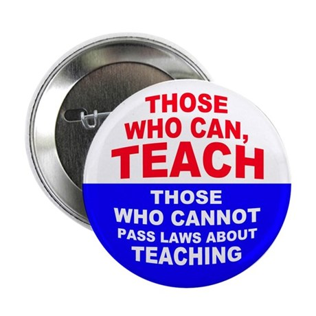"""Those Who Can, Teach 2.25"""" Button (10 pack)"""