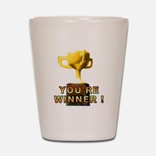 You're Winner Shot Glass