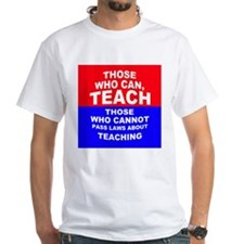 Those Who Can, Teach Shirt
