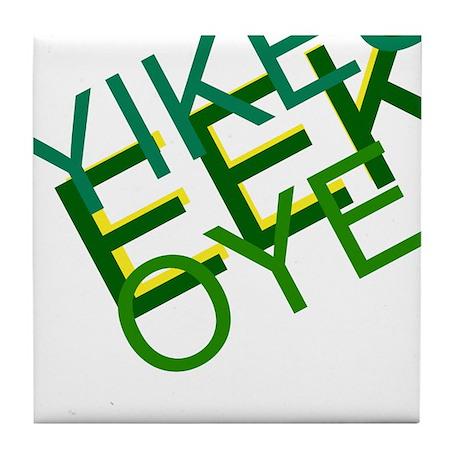 'Yikes Eek! Oye' Products Tile Coaster