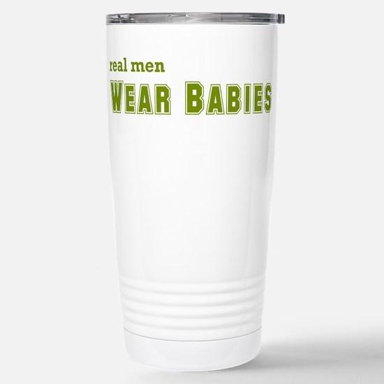 Real Men Wear Babies Stainless Steel Travel Mug