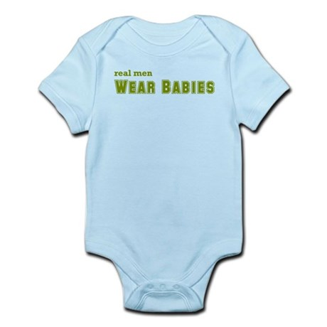 Real Men Wear Babies Infant Bodysuit