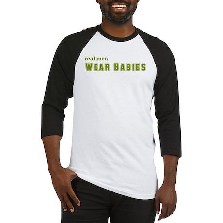 Real Men Wear Babies Baseball Jersey