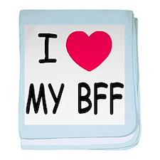 I heart my bff baby blanket