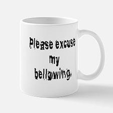 excuse my bellowing Mug