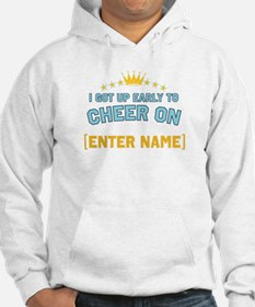 Got up early to cheer... Hoodie