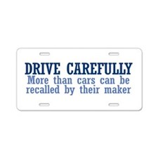 Drive Carefully Aluminum License Plate