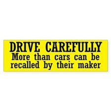 Drive Carefully Bumper Sticker