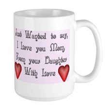 "I Love You Mom Mug""Daughter"""