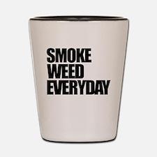 Smoke Weed Everyday Shot Glass