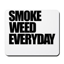 Smoke Weed Everyday Mousepad