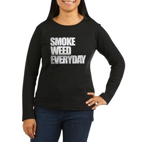 Smoke Weed Everyday Women's Long Sleeve Dark T-Shi