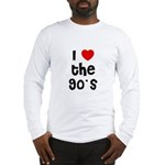 I * the 90's Long Sleeve T-Shirt