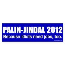 Palin-Jindal 2012 : Idiots Bumper Sticker