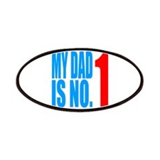 my dad is no.1 Patches