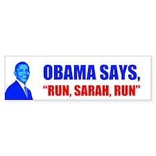 Obama says Run Sarah Run Bumper Sticker