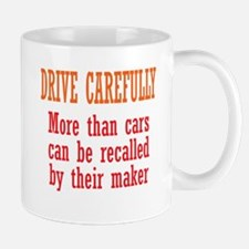 Drive Carefully Mug