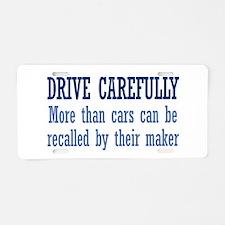 Drive Carefully Aluminum License Plate