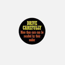 Drive Carefully Mini Button