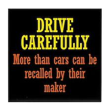 Drive Carefully Tile Coaster