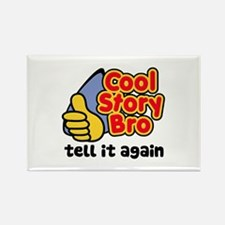 Cool Story Bro Tell It Again Rectangle Magnet