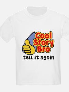 Cool Story Bro Tell It Again T-Shirt
