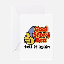 Cool Story Bro Tell It Again Greeting Card