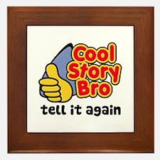 Cool Story Bro Tell It Again Framed Tile