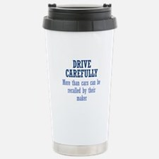 Drive Carefully Travel Mug