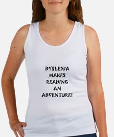 Dyslexia Makes Reading Women's Tank Top
