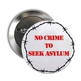 No crime to seek asylum Buttons