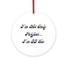 Unique Humorous 55th birthday Ornament (Round)