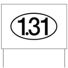 1.31 Half Marathon Humor Yard Sign