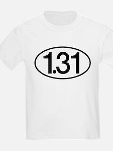 1.31 Half Marathon Humor T-Shirt