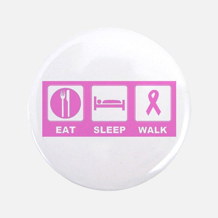 """Eat Sleep Walk 3.5"""" Button (100 pack)"""