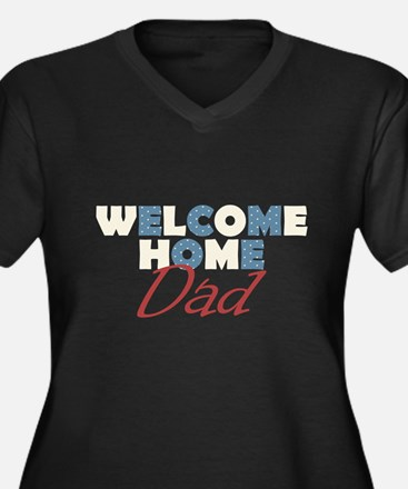 Cute Welcome home dad Women's Plus Size V-Neck Dark T-Shirt