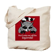 Call the Squirrels Tote Bag
