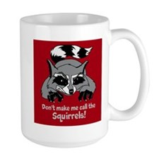 Call the Squirrels Mug