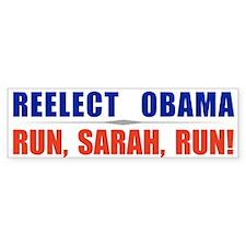Reelect Obama. Run,Sarah,Run Bumper Sticker